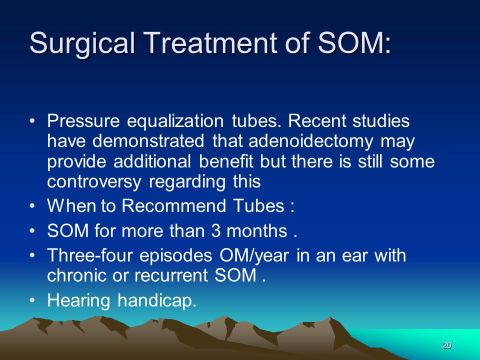 Surgical Treatment of SOM: