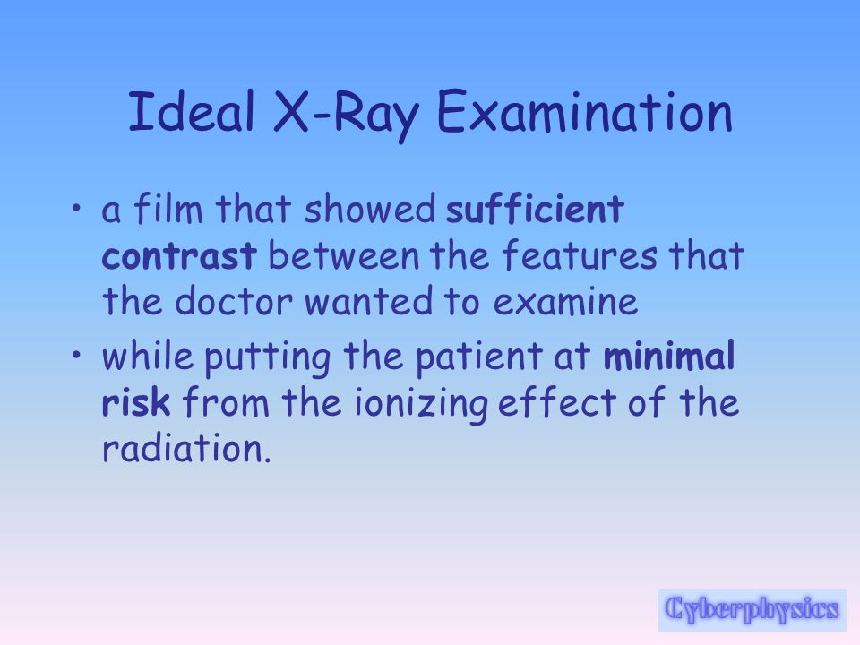 Ideal X-Ray Examination