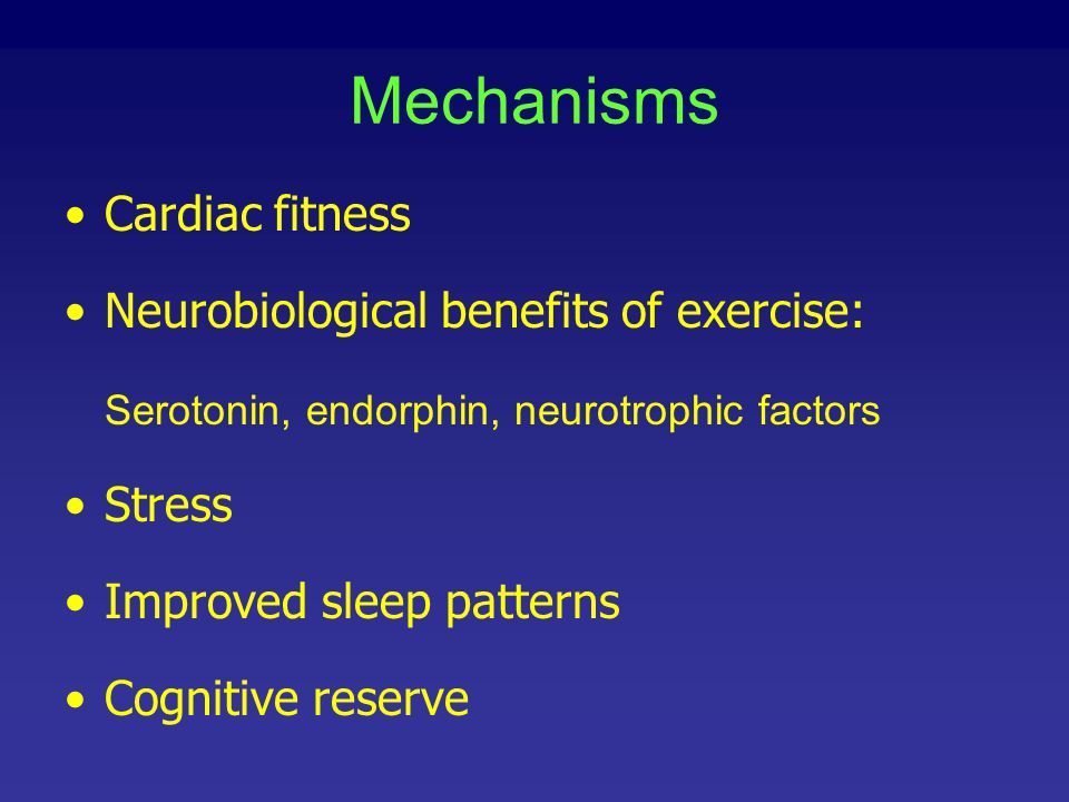Mechanisms Cardiac fitness Neurobiological benefits of exercise: