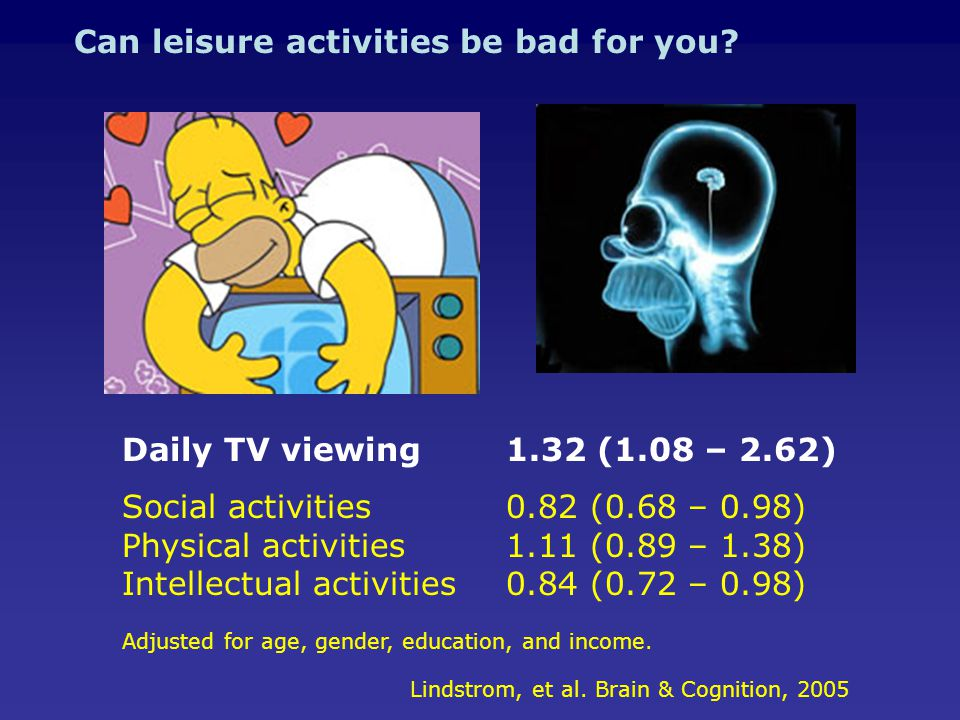 Can leisure activities be bad for you