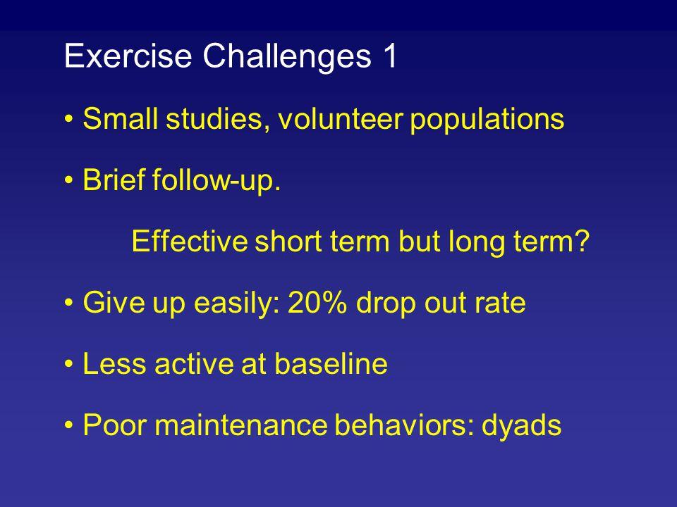 Exercise Challenges 1 Small studies, volunteer populations