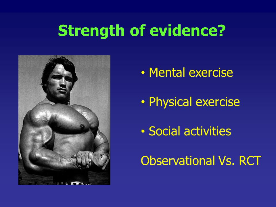 Strength of evidence Mental exercise Physical exercise