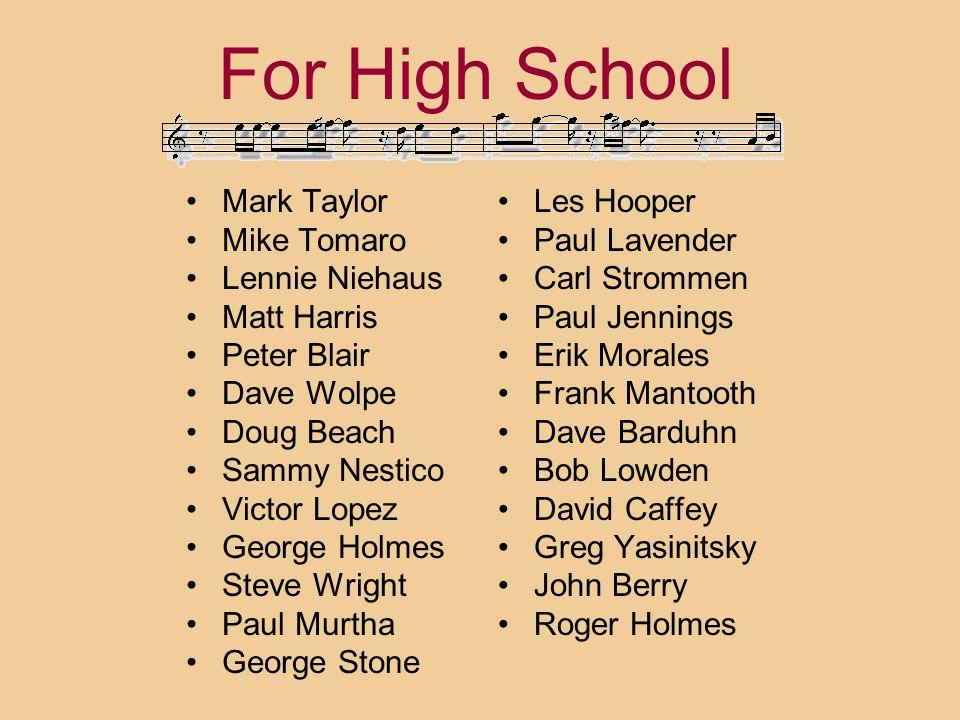 For High School Mark Taylor Mike Tomaro Lennie Niehaus Matt Harris