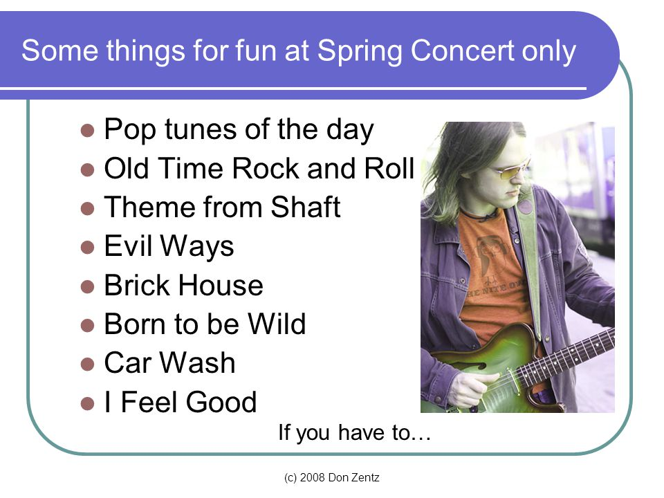 Some things for fun at Spring Concert only
