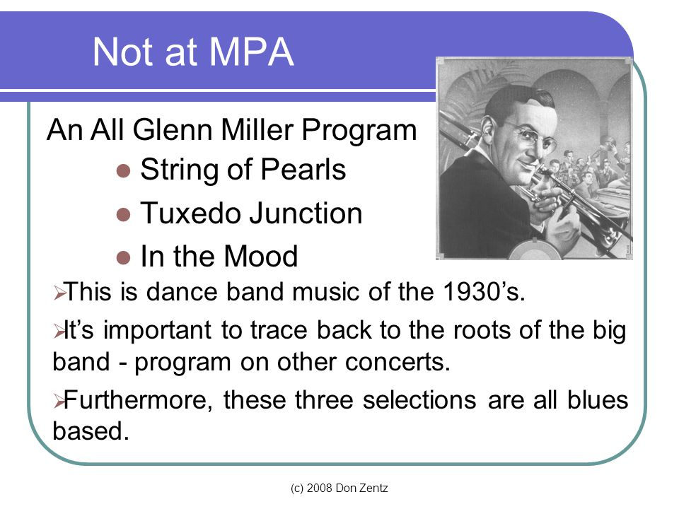 Not at MPA An All Glenn Miller Program String of Pearls
