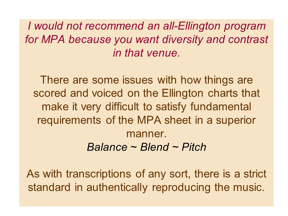 I would not recommend an all-Ellington program for MPA because you want diversity and contrast in that venue.