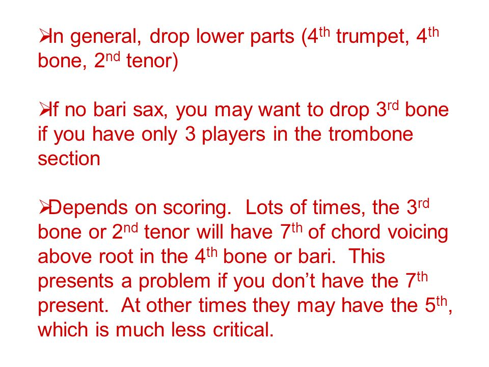In general, drop lower parts (4th trumpet, 4th bone, 2nd tenor)