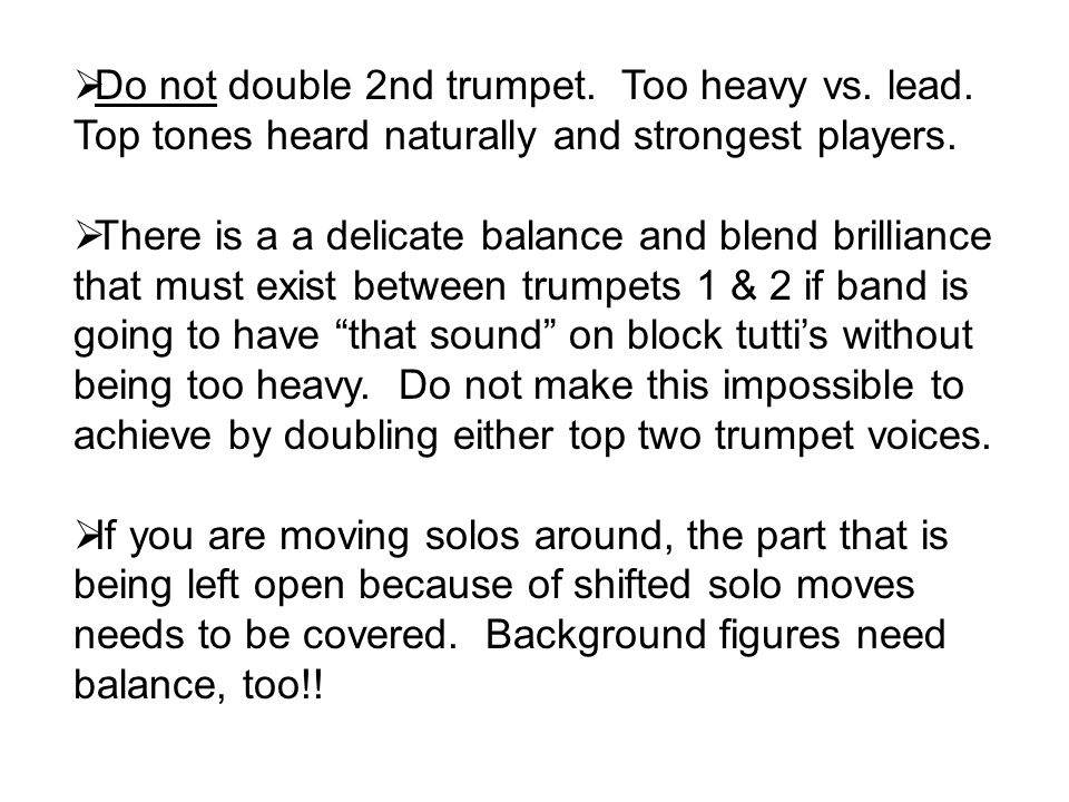 Do not double 2nd trumpet. Too heavy vs. lead
