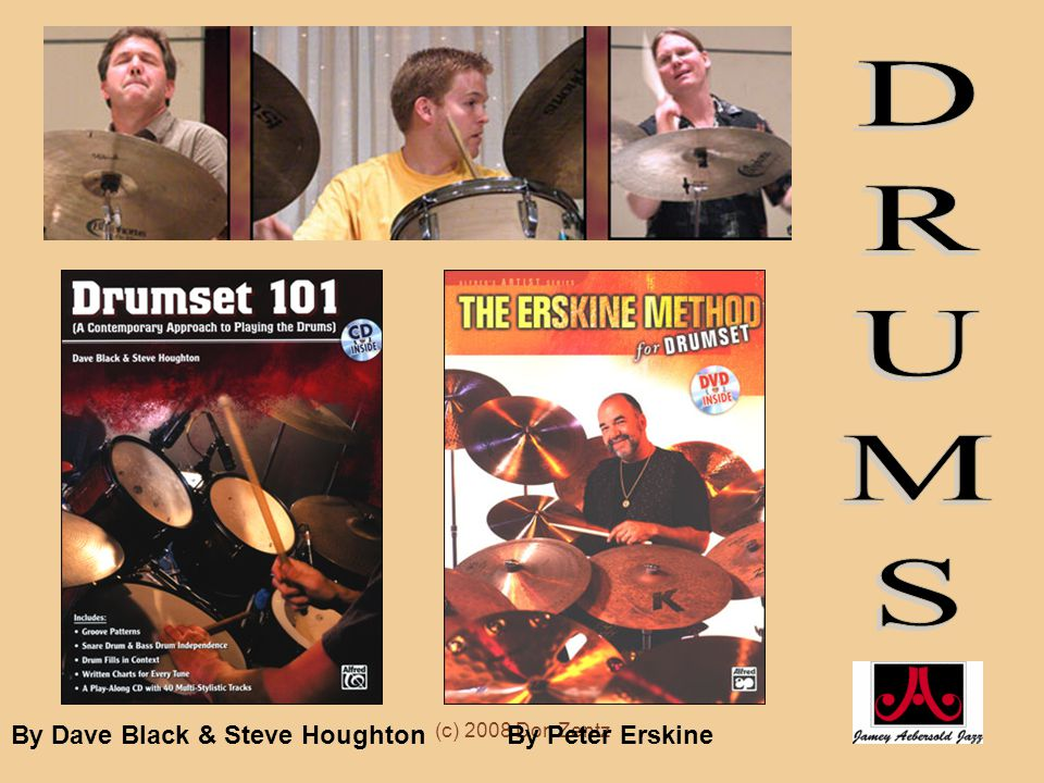 DRUMS By Dave Black & Steve Houghton By Peter Erskine