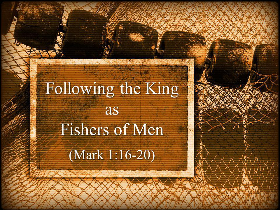 Following the King as Fishers of Men