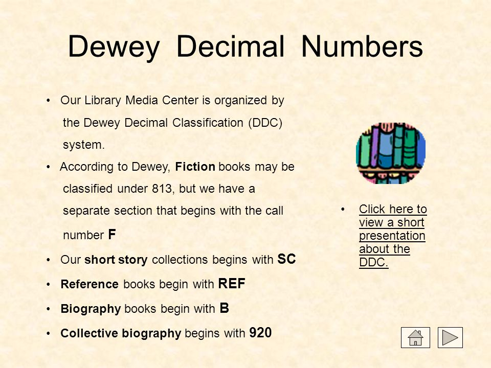 Dewey Decimal Numbers Our Library Media Center is organized by