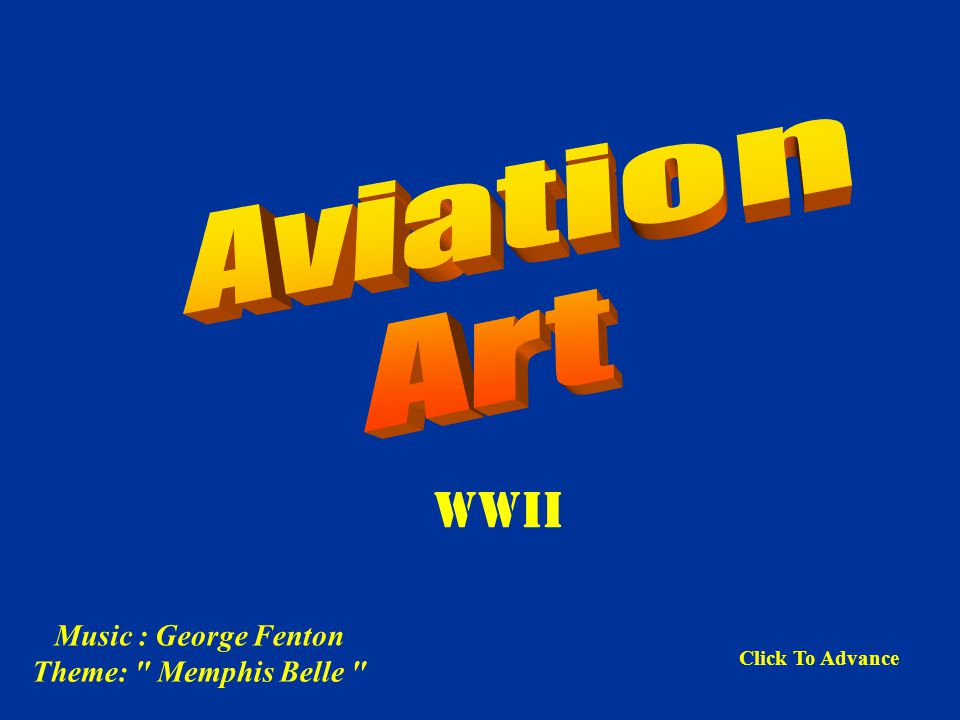 WWII Aviation Art Music : George Fenton Theme: Memphis Belle