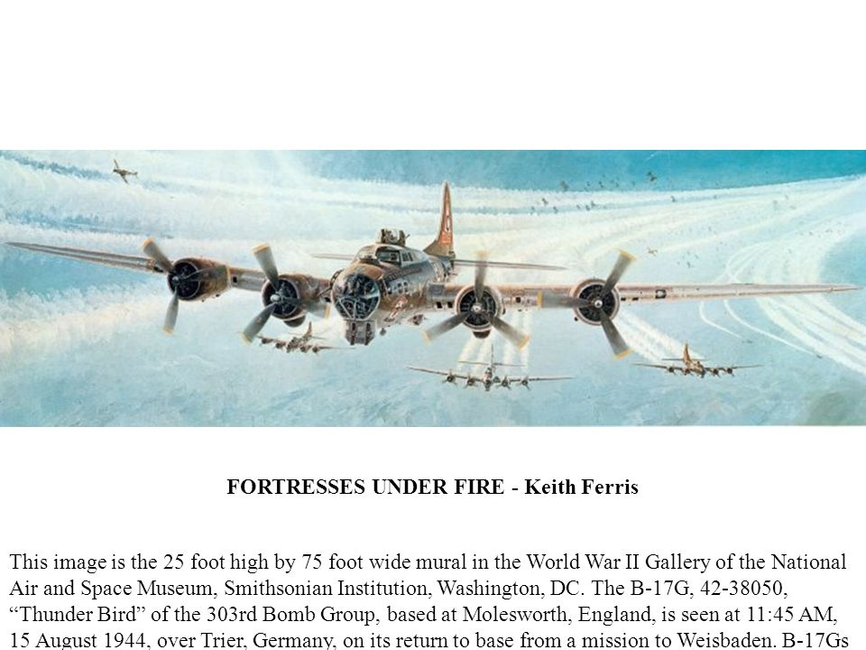 FORTRESSES UNDER FIRE - Keith Ferris