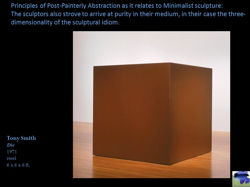 Principles of Post-Painterly Abstraction as it relates to Minimalist sculpture: