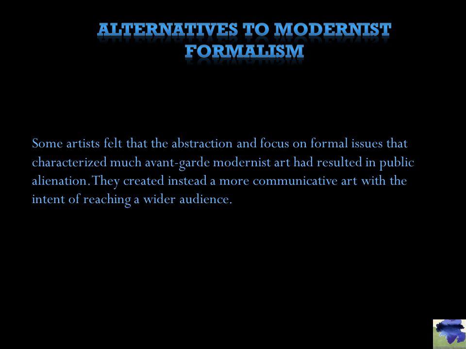ALTERNATIVES TO MODERNIST FORMALISM