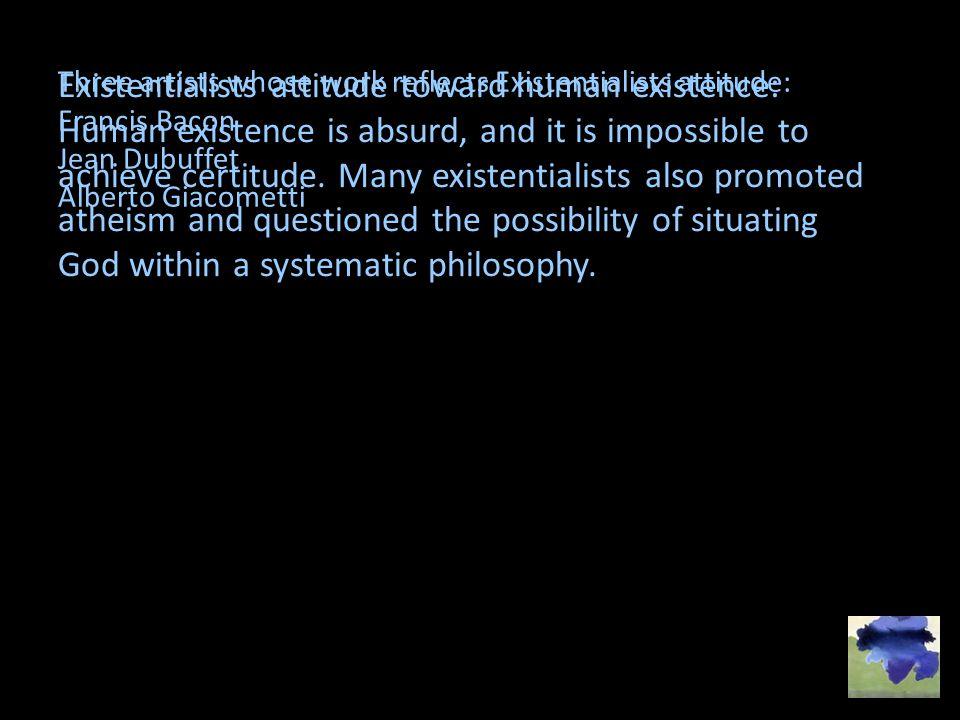 Existentialists attitude toward human existence: