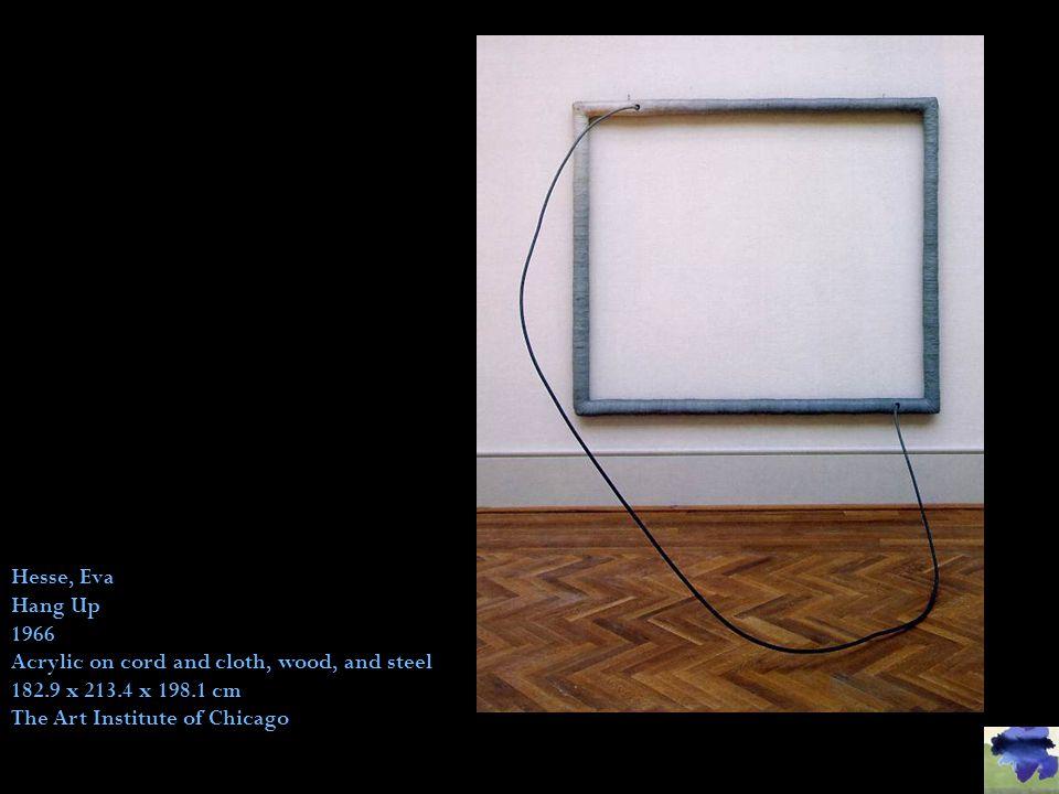 Hesse, Eva Hang Up. 1966. Acrylic on cord and cloth, wood, and steel.