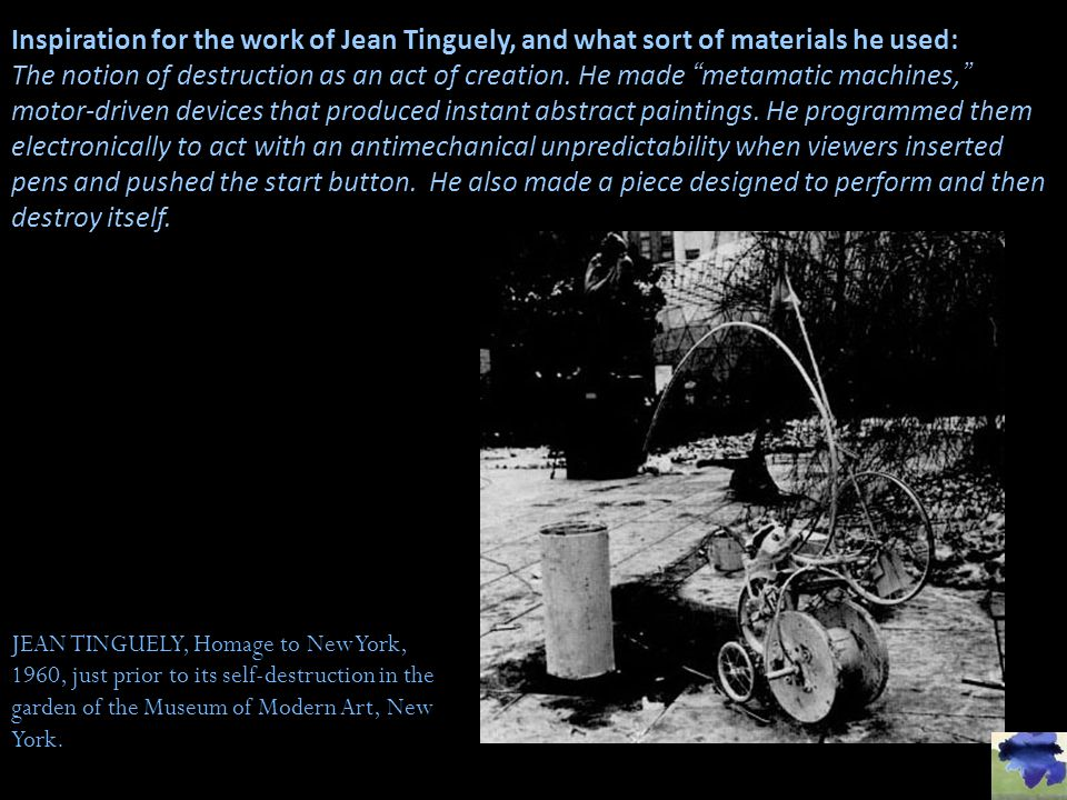 Inspiration for the work of Jean Tinguely, and what sort of materials he used: