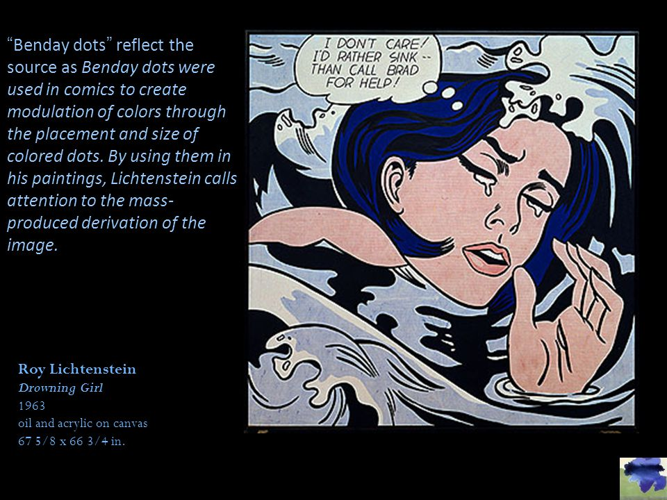 Benday dots reflect the source as Benday dots were used in comics to create modulation of colors through the placement and size of colored dots. By using them in his paintings, Lichtenstein calls attention to the mass-produced derivation of the image.