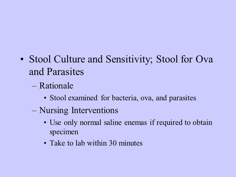 Stool Culture and Sensitivity; Stool for Ova and Parasites