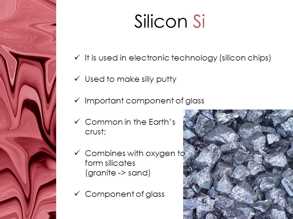 Silicon Si It is used in electronic technology (silicon chips)