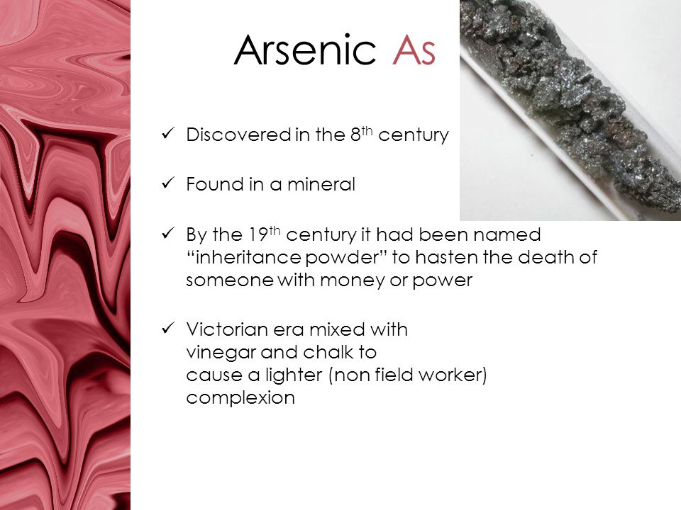 Arsenic As Discovered in the 8th century Found in a mineral