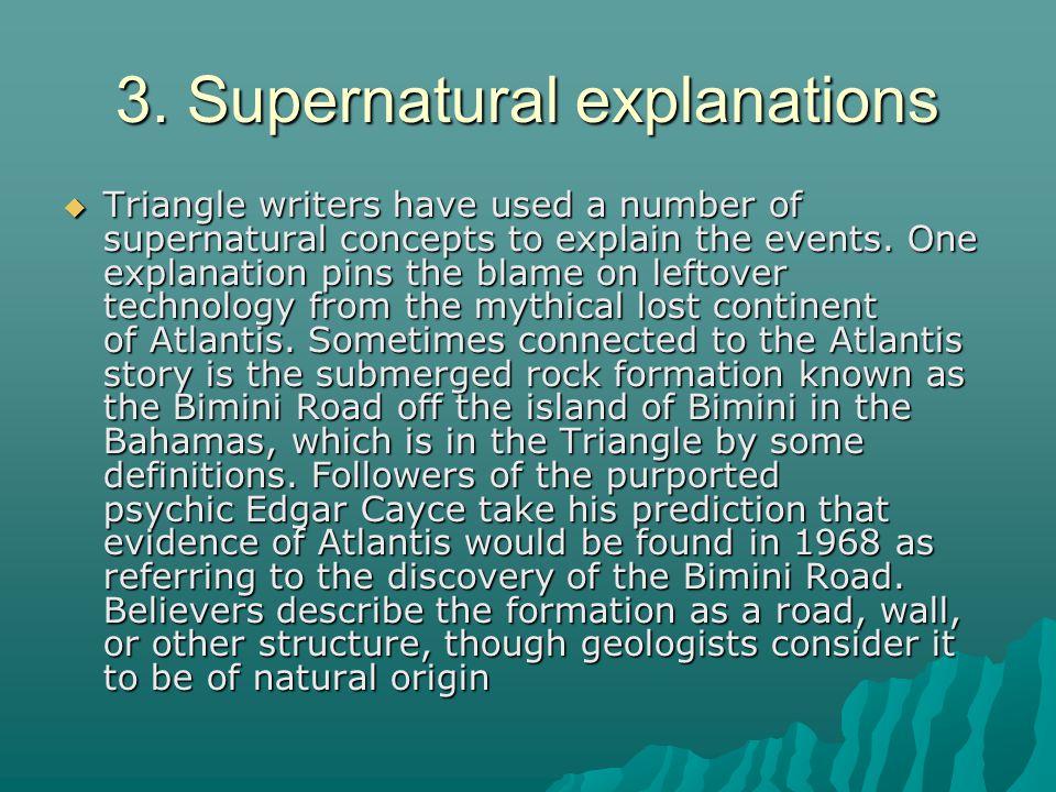 3. Supernatural explanations