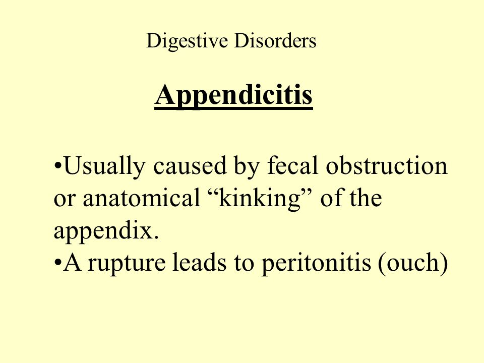 Appendicitis Usually caused by fecal obstruction