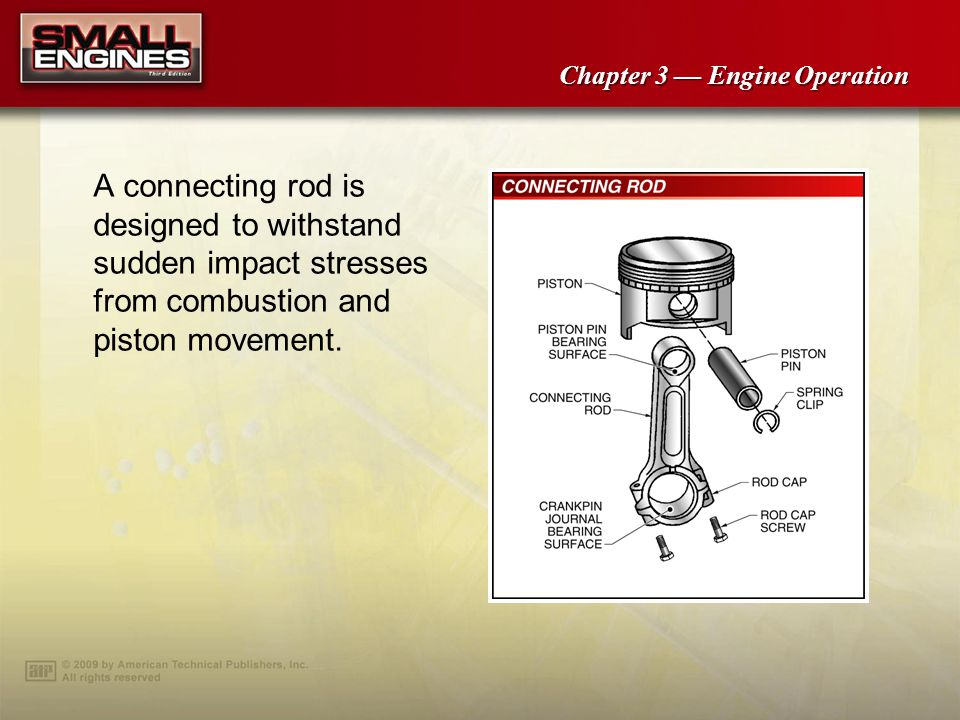 A connecting rod is designed to withstand sudden impact stresses from combustion and piston movement.