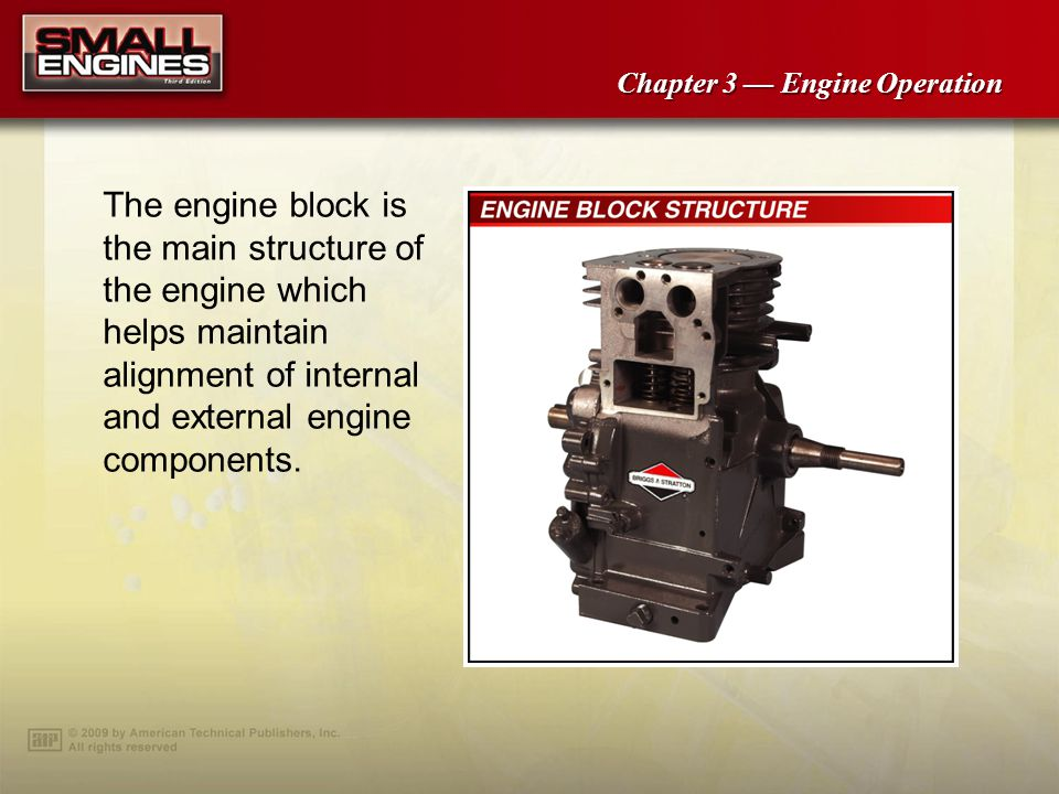 The engine block is the main structure of the engine which helps maintain alignment of internal and external engine components.
