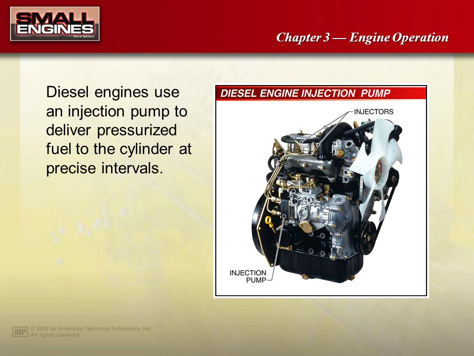 Diesel engines use an injection pump to deliver pressurized fuel to the cylinder at precise intervals.