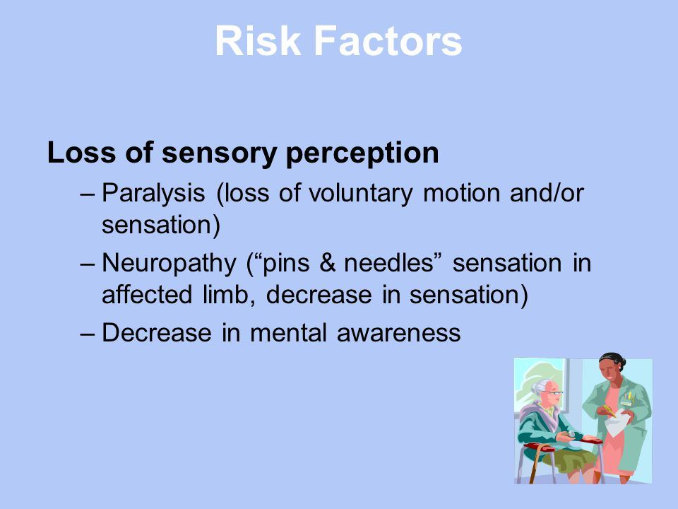 Risk Factors Loss of sensory perception