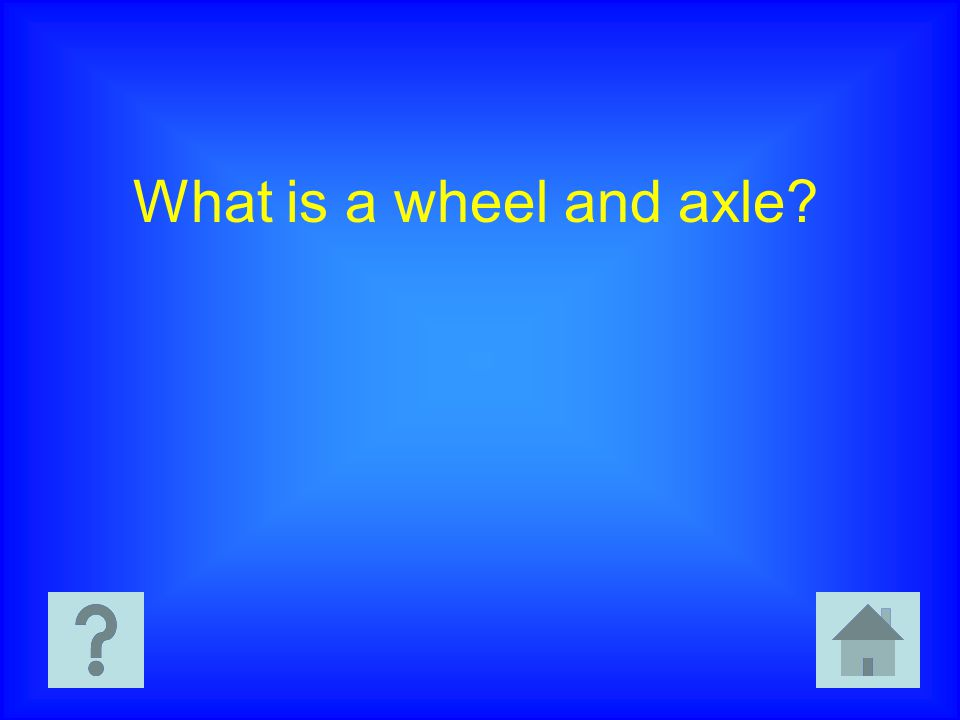 What is a wheel and axle