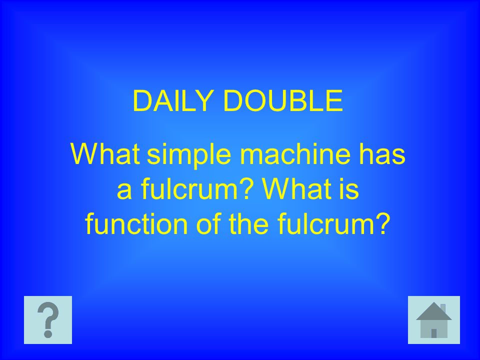 What simple machine has a fulcrum What is function of the fulcrum