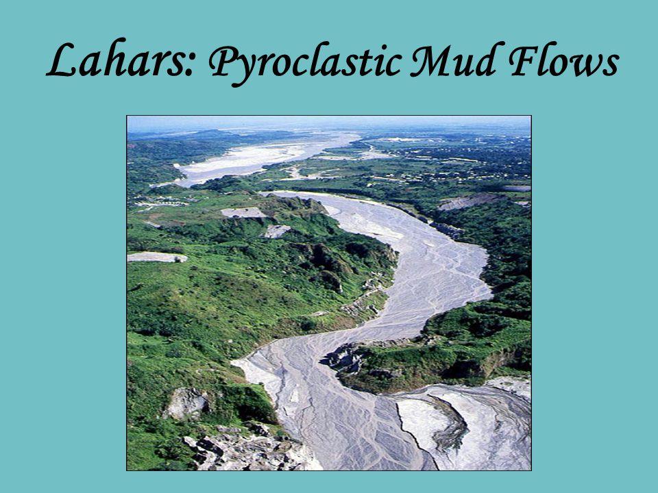 Lahars: Pyroclastic Mud Flows