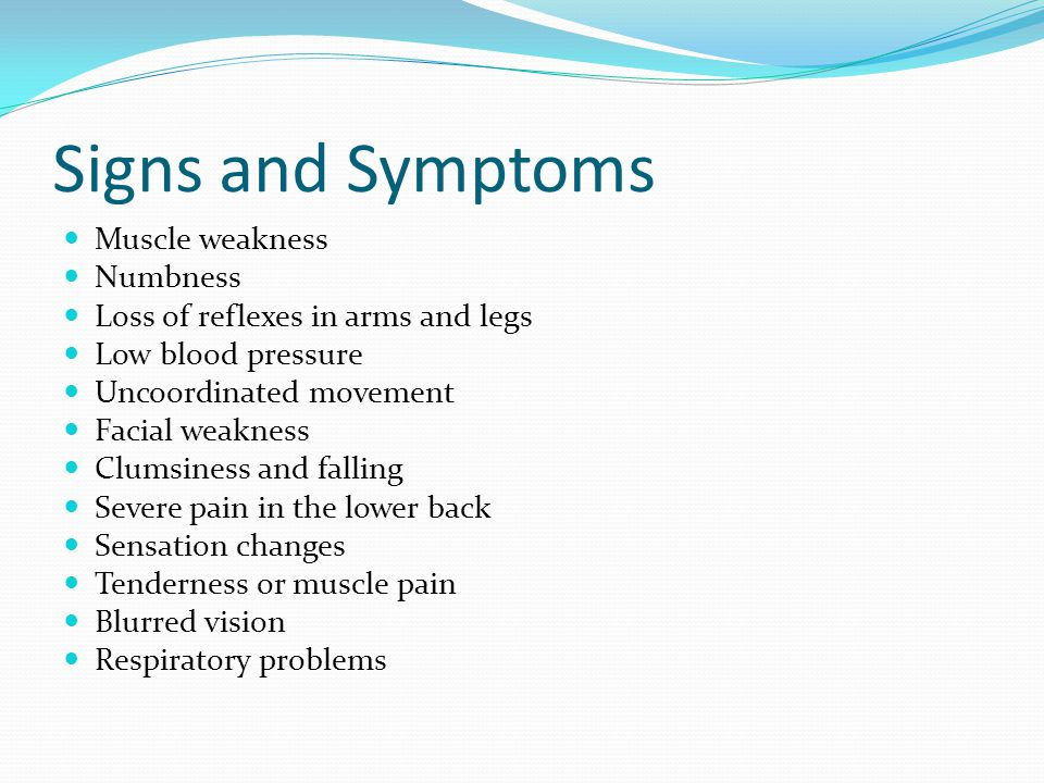 Signs and Symptoms Muscle weakness Numbness