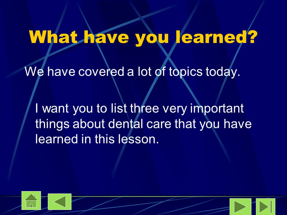 What have you learned We have covered a lot of topics today.