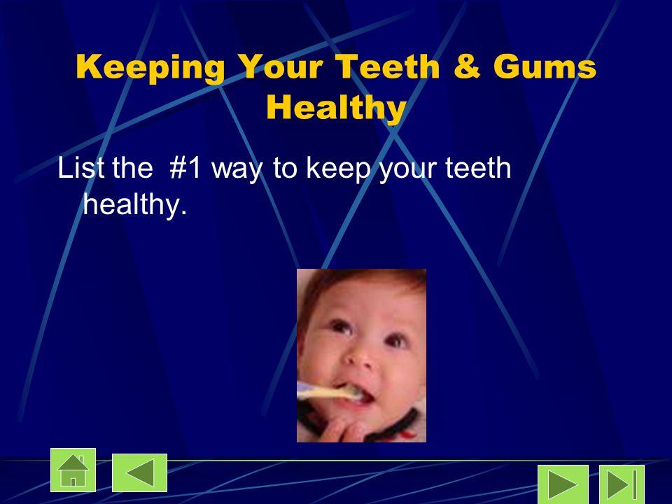 Keeping Your Teeth & Gums Healthy