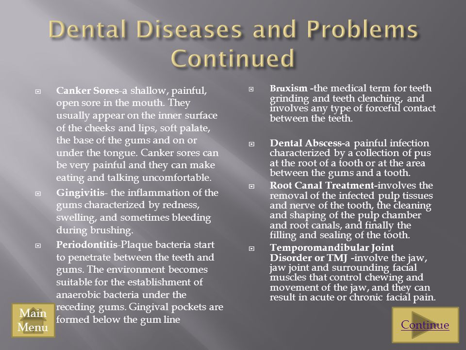 Dental Diseases and Problems Continued