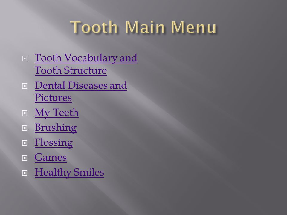 Tooth Main Menu Tooth Vocabulary and Tooth Structure