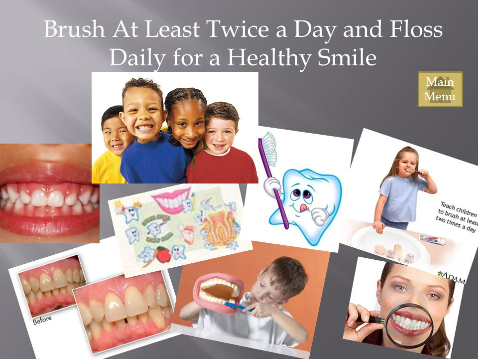 Brush At Least Twice a Day and Floss Daily for a Healthy Smile