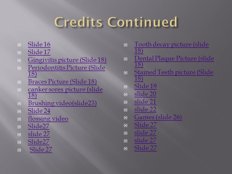 Credits Continued Slide 16 Slide 17 Gingivitis picture (Slide 18)