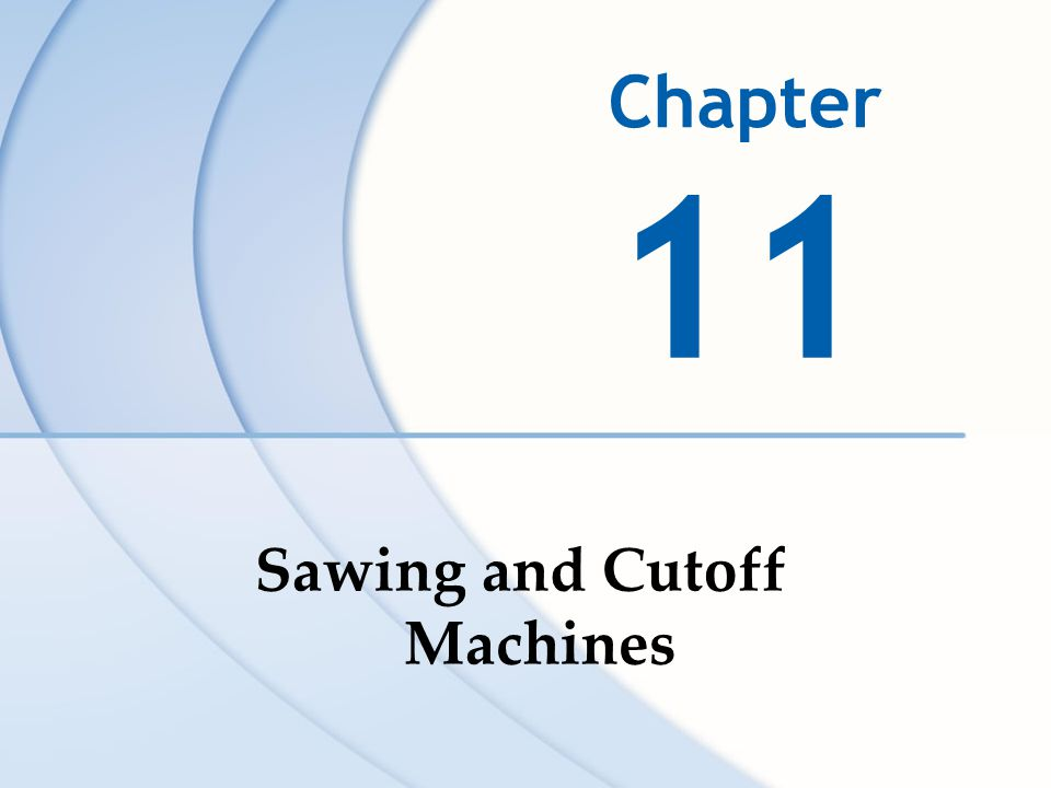 Sawing and Cutoff Machines
