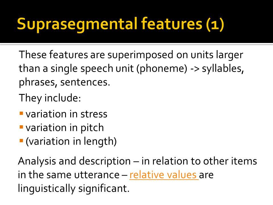 Suprasegmental features (1)