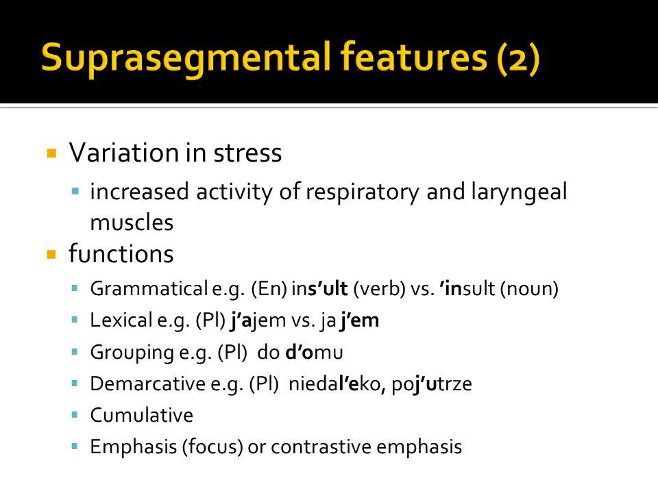 Suprasegmental features (2)