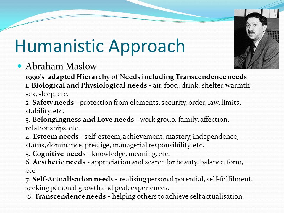 Humanistic Approach Abraham Maslow