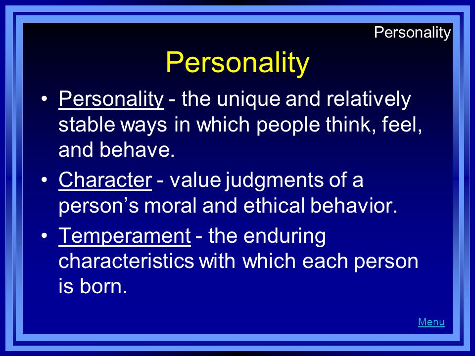 Personality Personality. Personality - the unique and relatively stable ways in which people think, feel, and behave.