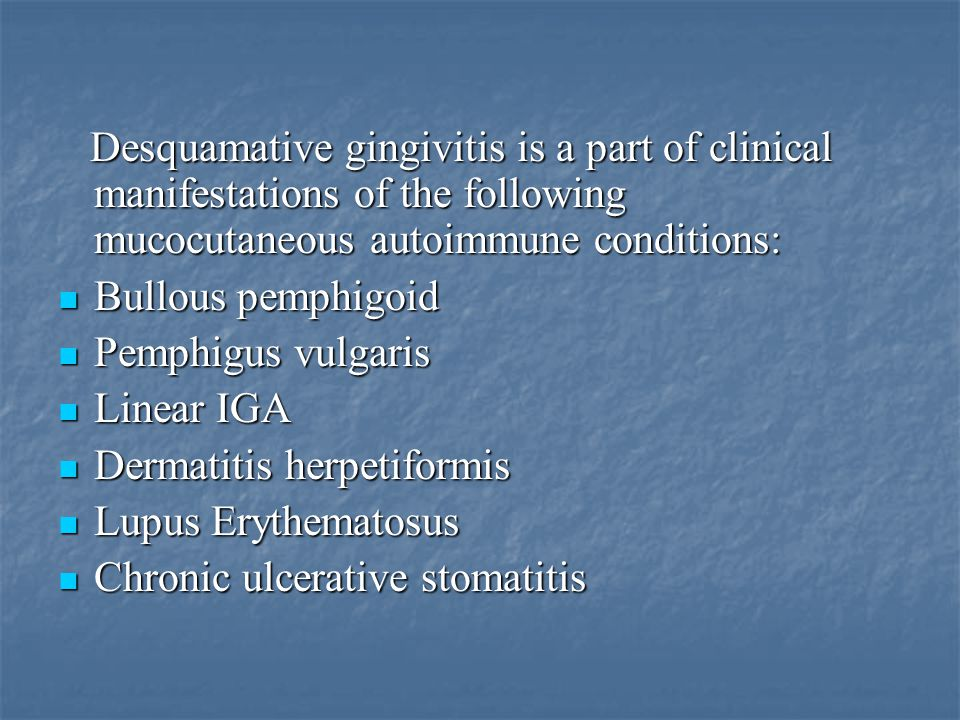 Desquamative gingivitis is a part of clinical manifestations of the following mucocutaneous autoimmune conditions: