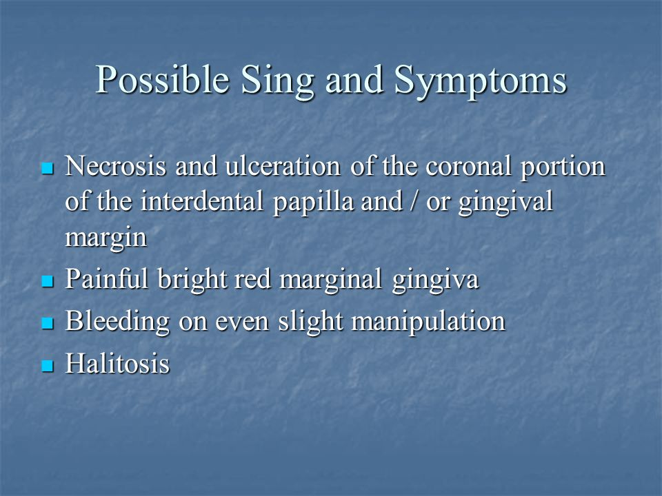 Possible Sing and Symptoms