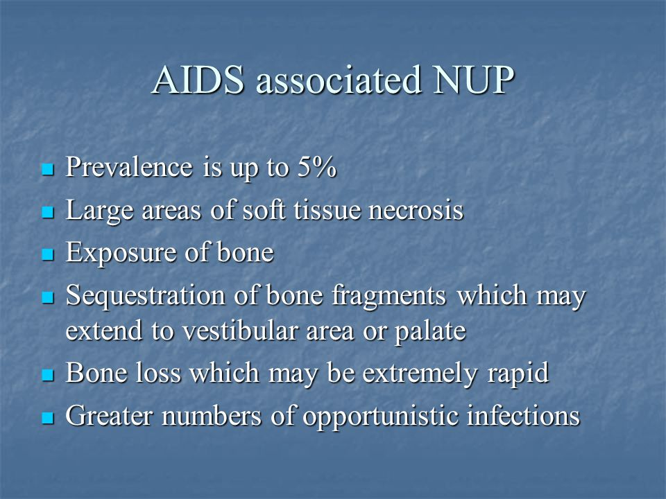 AIDS associated NUP Prevalence is up to 5%